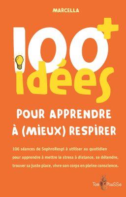 Couverture - 100 idées+ pour apprendre à (mieux) respirer