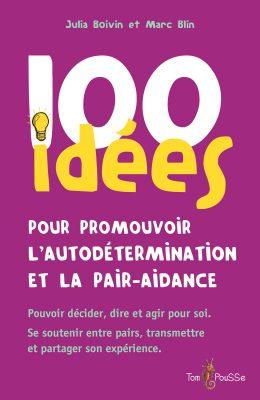Couverture - 100 idées pour promouvoir l'autodétermination et la pair-aidance