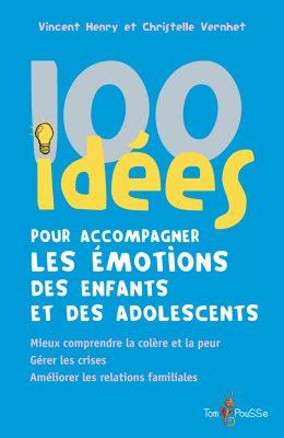 Couverture - 100 idées pour accompagner les émotions des enfants et des adolescents