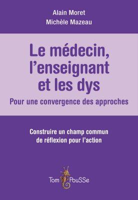 Couverture - Le médecin, l'enseignant et les dys : pour une convergence des approches