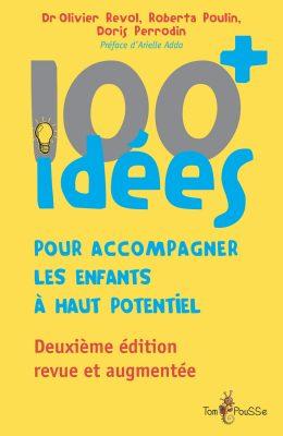 Couverture - 100 idées+ pour accompagner les enfants à haut potentiel